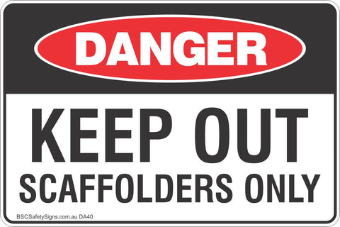 Keep Out Scaffolders Only Safety Sign