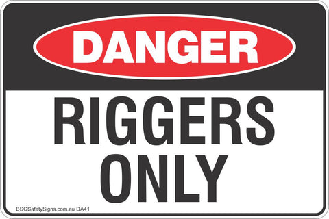 Riggers Only Safety Sign