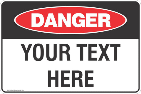 Danger Custom Sign, your text here! Safety Signs and Stickers