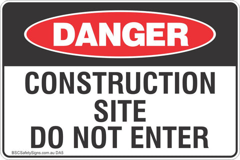 Danger Construction Site Do Not Enter Safety Sign
