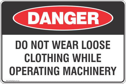 Danger Do Not Wear Loose Clothing While Operating Machinery Safety Signs and Stickers Safety Signs and Stickers