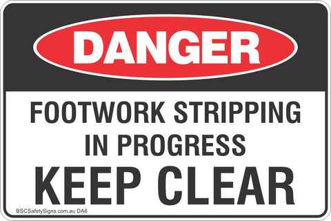 Footwork Stripping In Progress Keep Clear Safety Sign