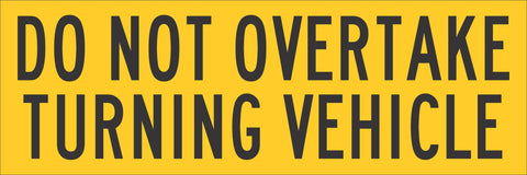 Do Not Overtake Turning Vehicle Class 1 Reflective Sticker 300mm x 100mm