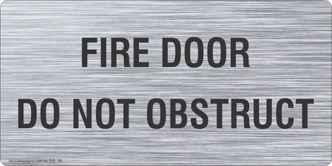 Fire Door Do Not Obstruct Brushed Aluminium Safety Sign