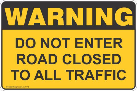 Warning Do Not Enter Road Closed To All Traffic Safety Signs and Stickers