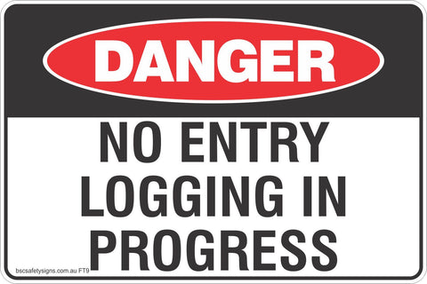 No Entry Logging in Progress Safety Signs and Stickers