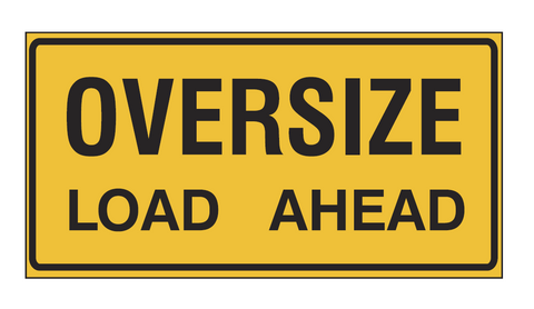 Oversize Load Ahead Truck Sign 1200 x 600