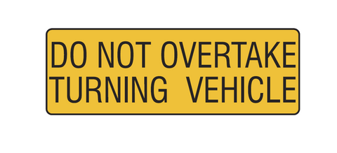 Do Not Overtake Turning Vehicle Sign 31L