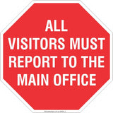 All Visitors must Report to the main office Safety Signs and Stickers