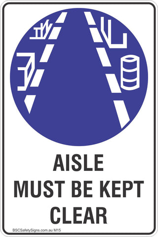 Aisle Must Be Kept Clear Safety Sign