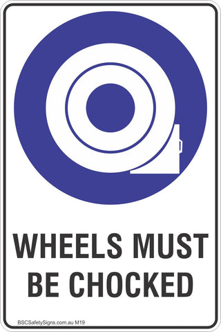 Wheels Must Be Chocked Safety Sign