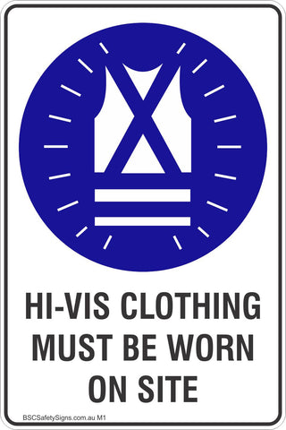 Hi-Vis Clothing Must Be Worn On Site Safety Sign