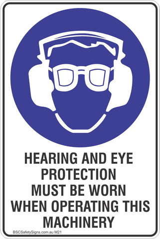 Hearing And Eye Protection Must Be Worn When Operating This Machinery Safety Sign