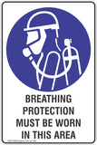 Breathing Protection Must Be Worn In This Area Safety Sign