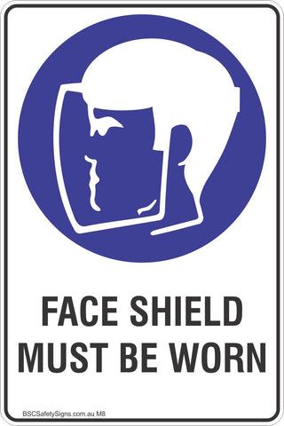 Face Shield Must Be Worn Safety Sign
