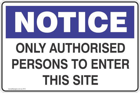 Notice Only authorised persons to entre this site  Safety Signs and Stickers