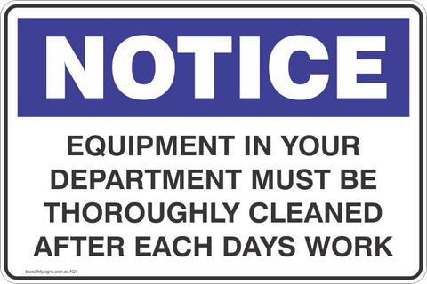 Notice Equipment In Your department Must Be Thoroughly Cleaned After Each Days Work Safety Signs and Stickers