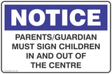 Notice Parents/Guardian Must Sign Children In And Out Of Centre Safety Signs and Stickers