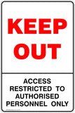 Keep Out Access Restricted To Authorised Personnel Only Safety Sign
