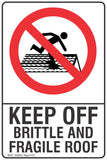 Keep Off Brittle And Fragile Roof Safety Sign