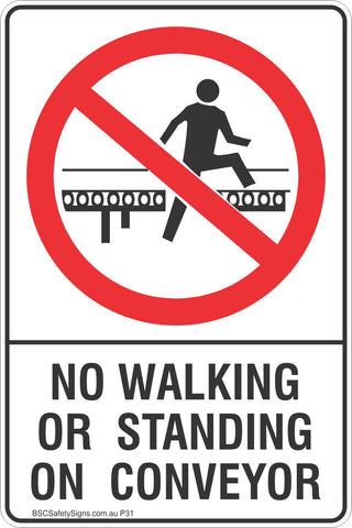 No Walking Or Standing On Conveyor Safety Sign