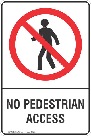No Pedestrian Access Safety Sign
