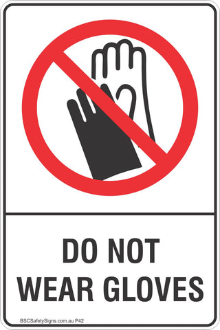 Do Not Wear Gloves Safety Sign