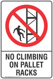 No Climbing On Pallet Racks Safety Sign