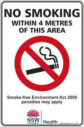 Prohibition No Smoking Within 4 Metres of This Area Smoke-Free Environemnt Act 2000 penalties may apply