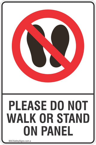 Prohibition Please Do Not Walk Or Stand on Panel Safety Signs and Stickers
