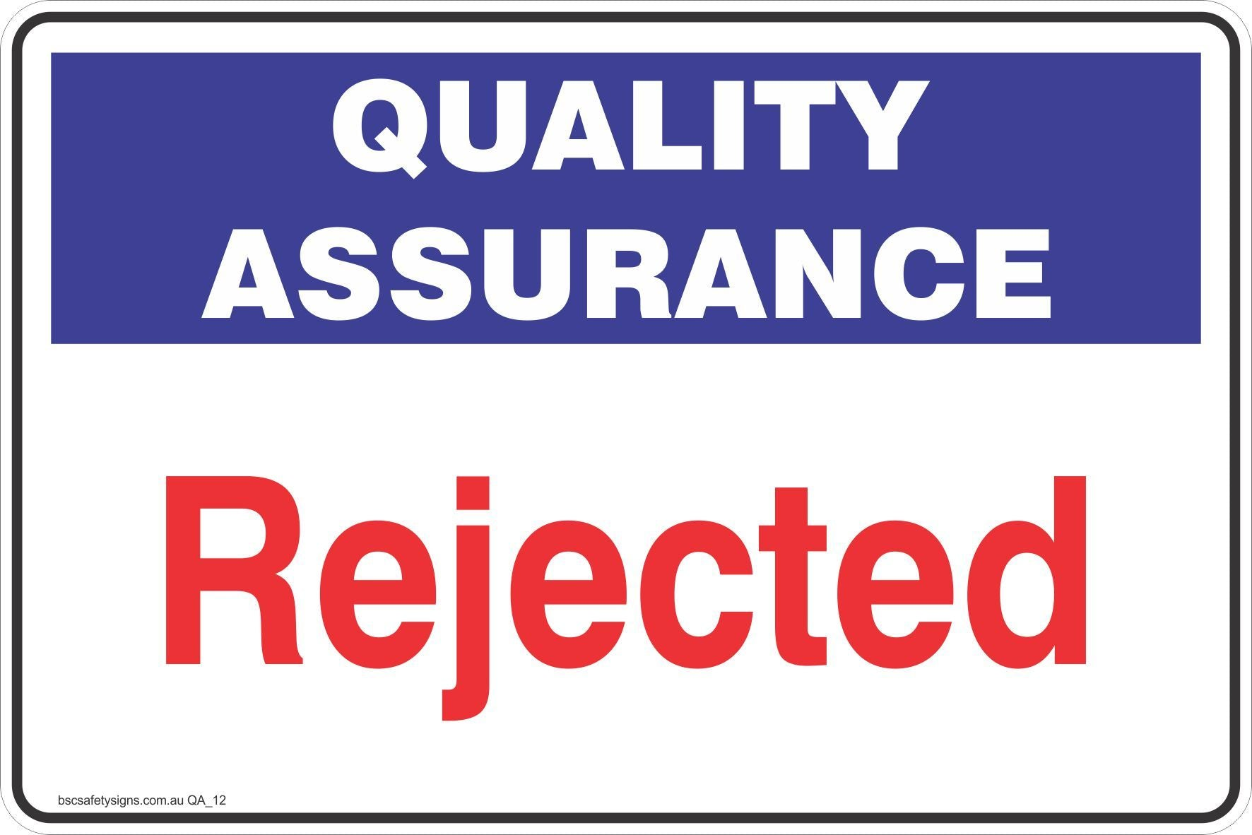 Quality Assurance Rejected  Safety Signs and Stickers