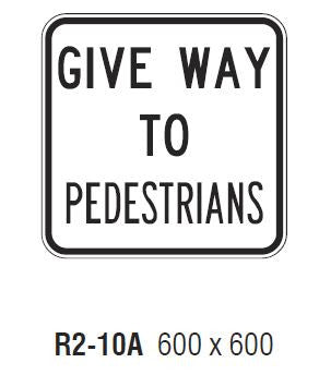GIVE WAY TO PEDESTRIANS R2-10A