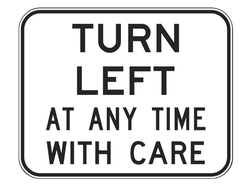 TURN LEFT AT ANY TIME WITH CARE R2-16