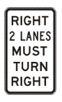 RIGHT 2 LANES MUST TURN RIGHT R2-9-1