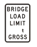 BRIDGE LOAD LIMIT _t GROSS R6-3 Road Sign