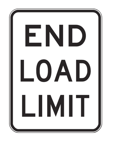 END LOAD LIMIT R6-5 Road Sign