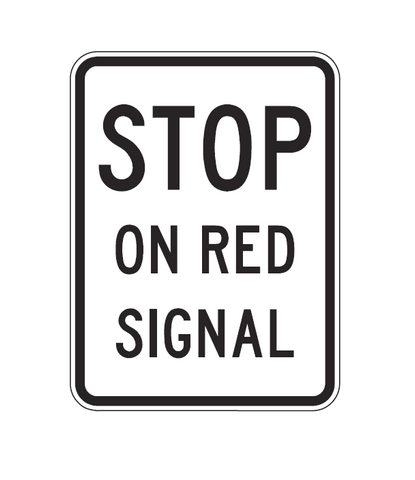STOP ON RED SIGNAL 450 x 600 R6-9 Road Sign