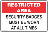 Restricted Area Security Badges Must be worn At all times  Safety Signs and Stickers