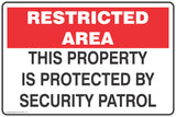 Restricted Area This Property is Protected by Security Patrol Safety Signs and Stickers