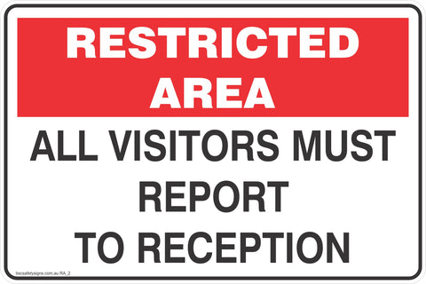 Restricted Area All Visitors Must Report to Reception Safety Signs and Stickers