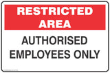 Restricted Area Authorised Employees only  Safety Signs and Stickers