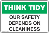 Think Tidy Our safety depends on Cleaniness  Safety Signs and Stickers
