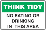 Think Tidy No Eating or Drinking in this area  Safety Signs and Stickers