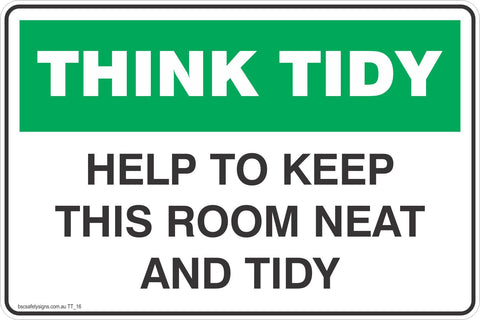 Think Tidy Help Keep This Room Neat and Tidy  Safety Signs and Stickers