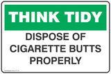 Think Tidy Dispose of cigarette Butts properly  Safety Signs and Stickers