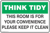 Think Tidy This Room is for your convenince, Please Keep Clean  Safety Signs and Stickers