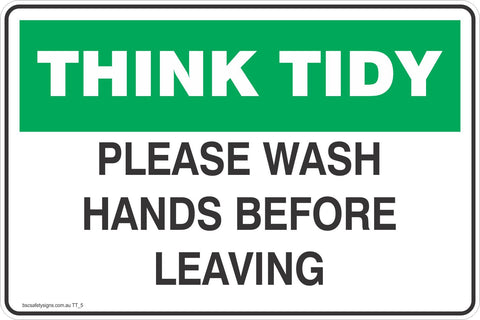 Think Tidy Please Wash Hands Before Leaving  Safety Signs and Stickers