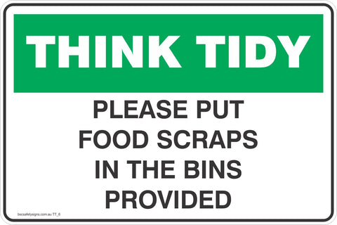 Think Tidy Please Put Food Scraps in the Bin provided  Safety Signs and Stickers