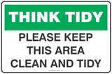 Think Tidy Please Keep This Area Clean and Tidy  Safety Signs and Stickers