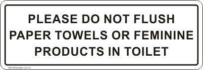 Please do not flush paper towels or feminine products in the toilet Safety Sticker